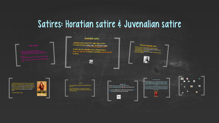 Satires Horatian Satire Juvenalian Satire By Shana Ver Helst On