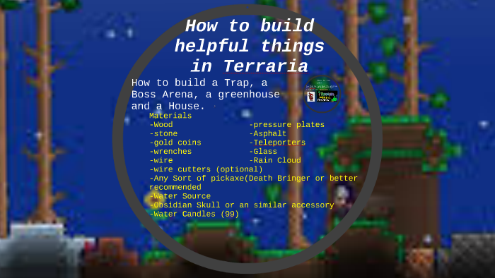 How To Build Helpful Things In Terraria By Jojo Unknown Includes how to locate, harvest or. how to build helpful things in terraria