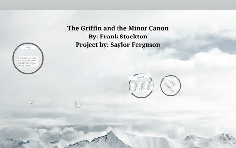 The Griffin and the Minor Canon by Saylor Ferguson on Prezi