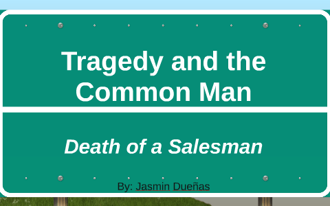 arthur miller tragedy and the common man summary