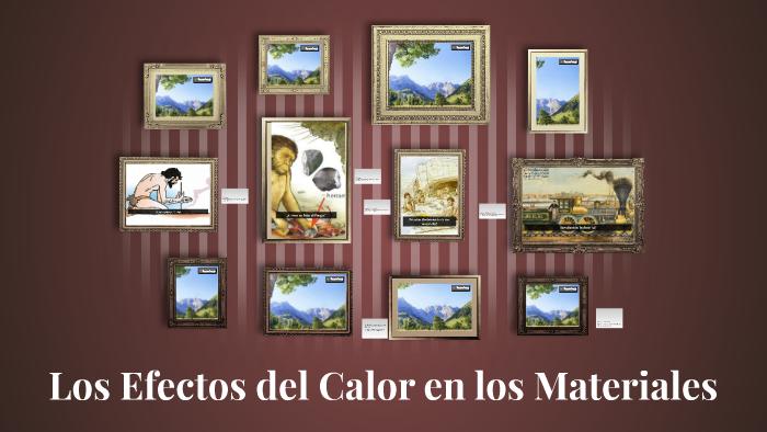 los efectos del calor en los materiales by mayan betanzos on prezi