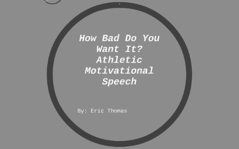 How Bad Do You Want It? Eric Thomas by Kirese Belcher on Prezi