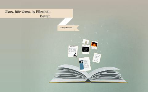tears idle tears elizabeth bowen