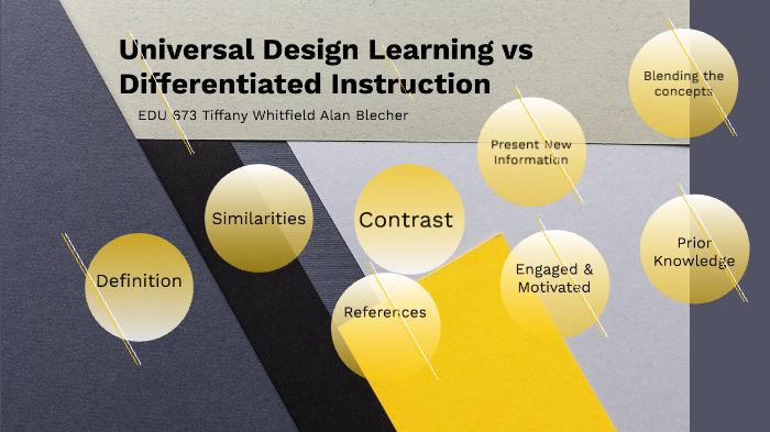Universal Design Learning Vs Differentiated Instructions By Tiffany Whitfield On Prezi Next