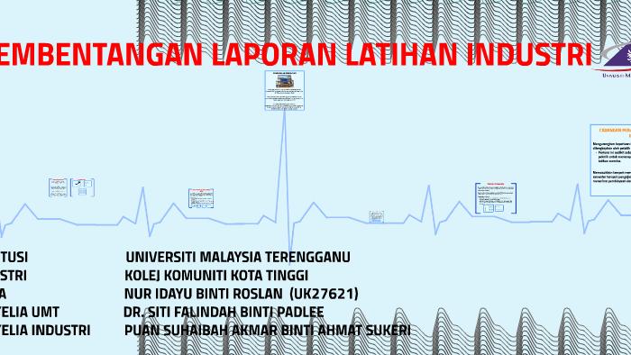 Pembentangan Laporan Latihan Industri By Nur Idayu Roslan