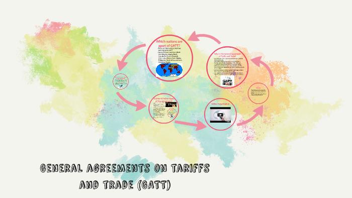 General Agreements On Tariffs And Trade Gatt By Miya Moon On Prezi