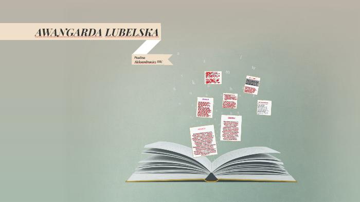 AWANGARDA LUBELSKA by Paulina Aleksandrowicz on Prezi