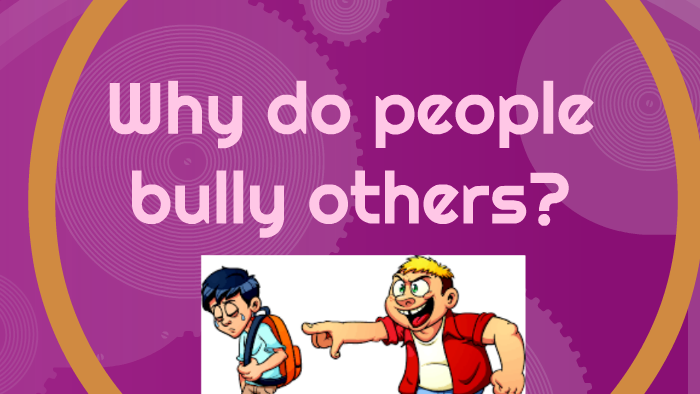 Image result for why do people bully others