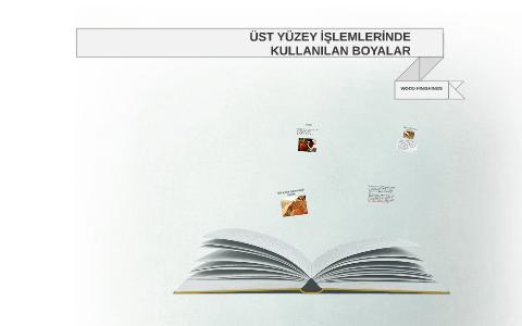 üst Yüzey Işlemlerinde Kullanilan Boyalar By Mehmet Tasdelen On Prezi