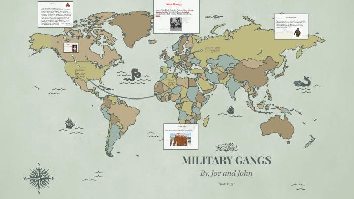 MILITARY GANGS by Joe Forrler on Prezi