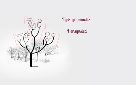 Tysk grammatik by Michael Skovgaard Rasmussen on Prezi