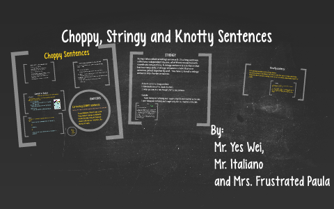 Choppy, Stringy and Knotty Sentences by Paula Pedzich on Prezi