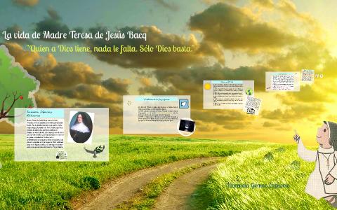Madre Teresa De Jesús Bacq Biografía By Prezi User On Prezi