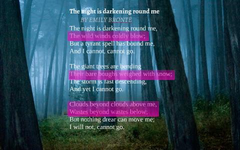 The night is darkening round me, by Meghan Tilton on Prezi
