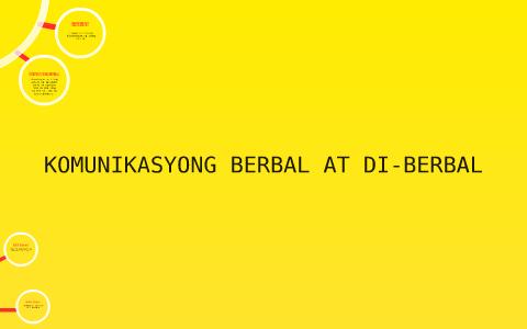 Berbal At Di Berbal By Jenelz Marasigan Mga anyo ng komunikasyon • berbal na komunikasyon 9. berbal at di berbal by jenelz marasigan