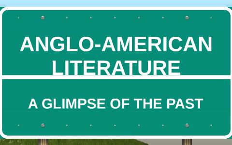 ANGLO-AMERICAN LITERATURE by cynthia tadong on Prezi