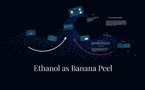 Ethanol as Banana Peel by Martin Pascual on Prezi