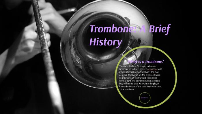 Trombone: A Brief History by Zeke Sanchez on Prezi