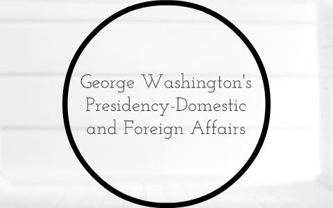 george washington domestic policy