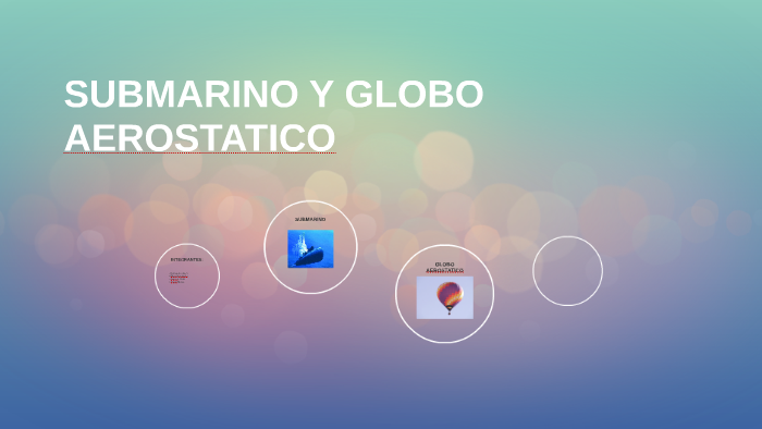 submarino y globo aerostatico by oscar meza on prezi