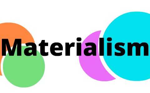 pros and cons of materialism