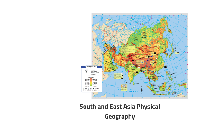 South and East Asia Physical Geography by Ryan Parry on Prezi