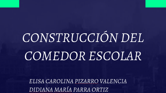 CONSTRUCCIÓN DEL COMEDOR ESCOLAR by Gloria Ximena Pizarro ...