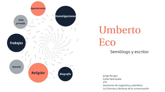 Umberto Eco By Carla Valenzuela On Prezi Next
