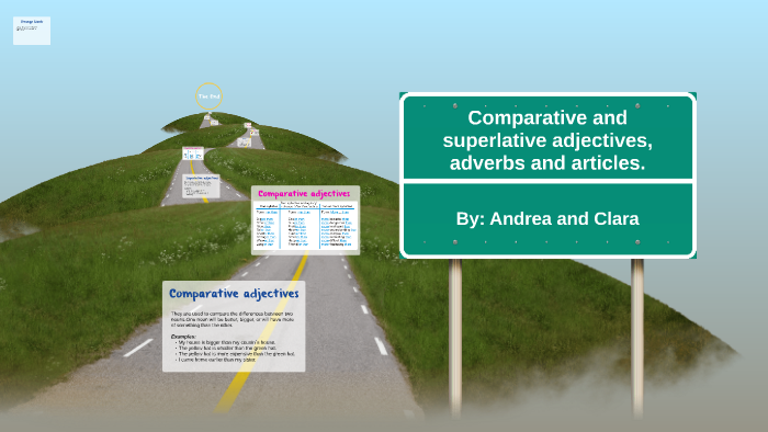 Comparative And Superlative Adjectives And Adverbs By Andrea Clara