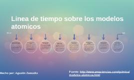 Linea De Tiempo Sobre Los Modelos Atomicos By Agustin Zamudio