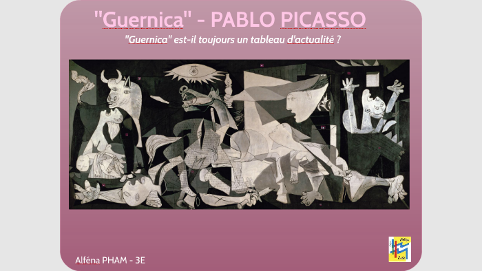 El Guernica Pablo Picasso By Alfena Pham