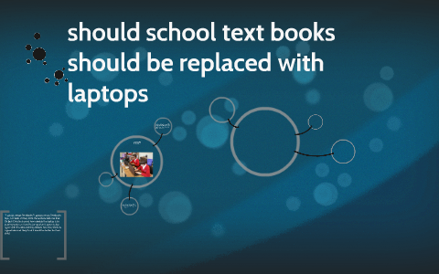 books should be replaced by laptops