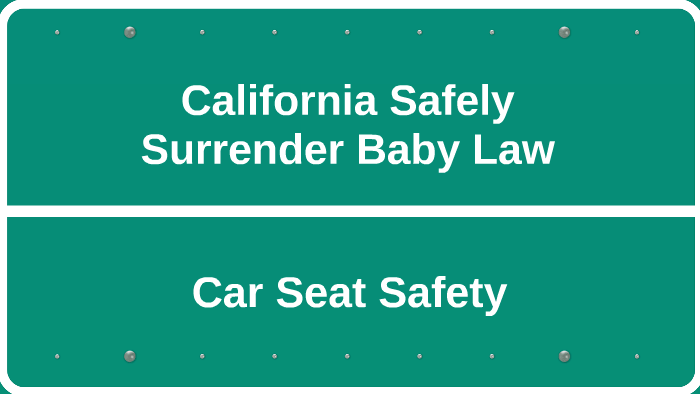 California Safely Surrender Baby Law And Car Seat Safety By Kayoung
