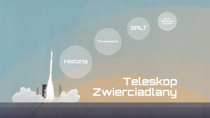 Teleskop zwierciadlany by jan bielski on prezi next