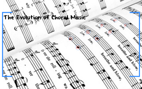 The Evolution of Choral Music by Denise Mayoral on Prezi
