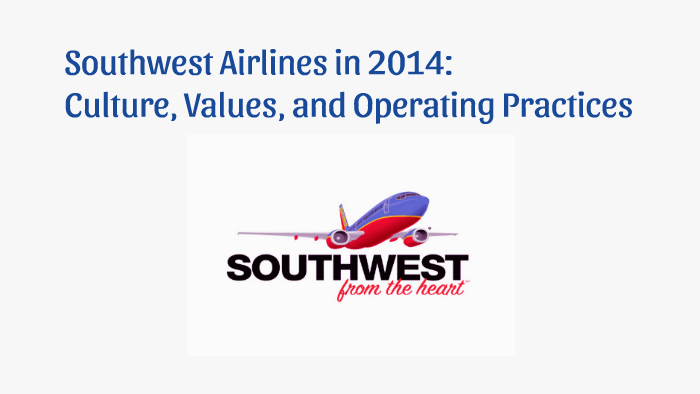 southwest airlines in 2014 culture values and operating practices