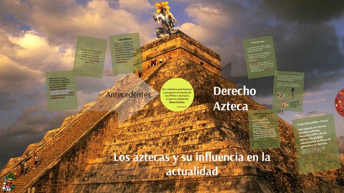 Los Aztecas Y Su Influencia En La Actualidad By Brenda