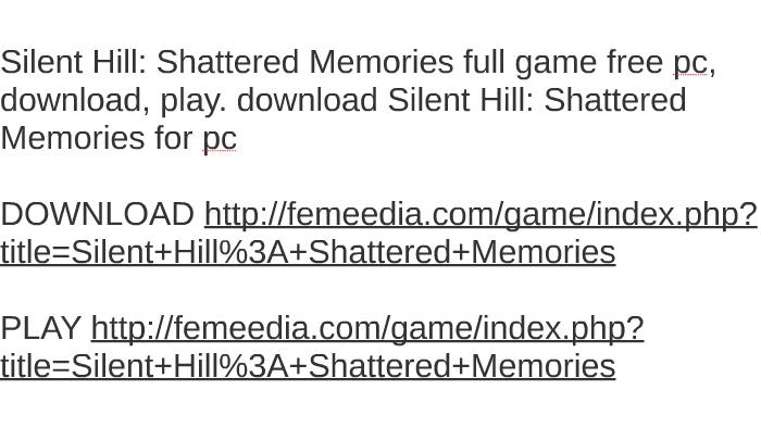 silent hill shattered memories torrent