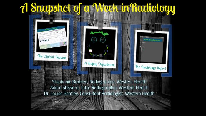 Snapshot of a Week in Radiology by Adam Steward on Prezi