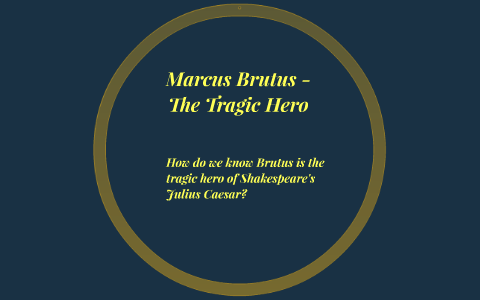brutus tragic hero essay