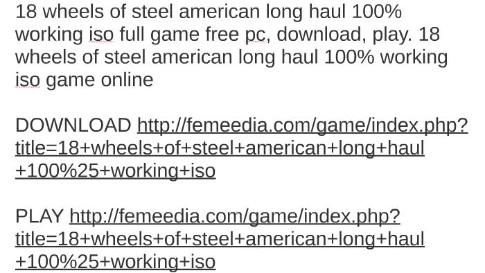18 wheels of steel long haul free download