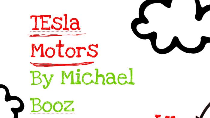 Tesla Motors: Final Project by Michael Booz on Prezi
