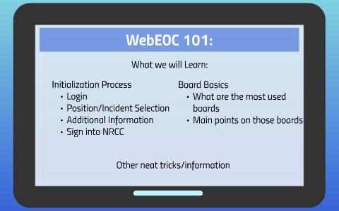 WebEOC 101: by Nicholas Galiardo on Prezi