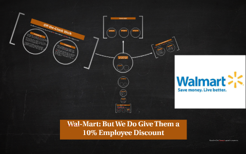Wal Mart But We Do Give Them A 10 Employee Discount By