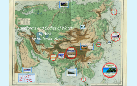 Map Of Asia Landforms.Landforms And Bodies Of Water Of Asia By Katherine Yu On Prezi