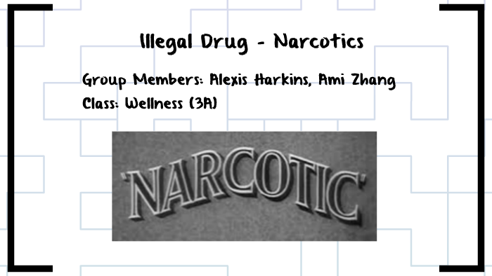 Illegal Drug - Narcotic by Ami Zhang on Prezi