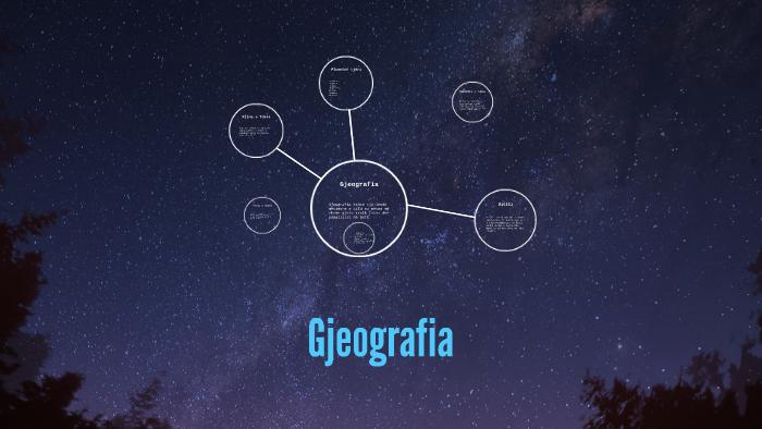 Gjeografia by Alba Sahatqija on Prezi