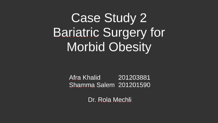 Case study 2: Bariatric Surgery by Shamma AlMutaiwei on Prezi