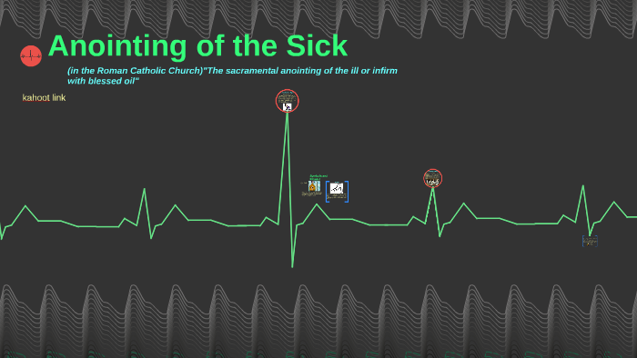Anointing of the Sick by Rylee Millar on Prezi