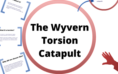 The Wyvern Torsion Catapult By Michaela Malaquias On Prezi